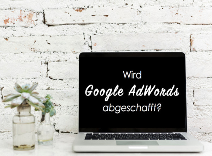 Google AdWords abgeschafft_Blog_ Windwork Consulting